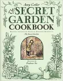 The Secret Garden Cookbook Recipes Inspired By Frances