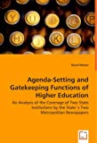 Agenda-Setting and Gatekeeping Functions of Higher Education - an Analysis of the Coverage of Two State Institutions by the State`S Two Metropolitan N, David Nelson, 3639050185
