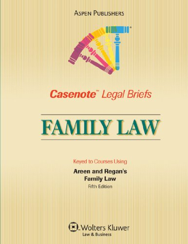 Casenote Legal Briefs Family Law: Keyed to Areen and Regan, 5e
