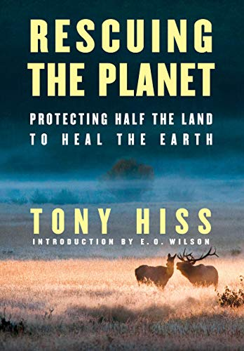 Book Cover: Rescuing the Planet: Protecting Half the Land to Heal the Earth