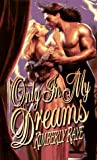 Only in My Dreams, Kimberly Raye, 0505522063