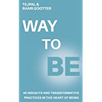 Image for WAY TO BE: 40 Insights and Transformative Practices in The Heart of Being