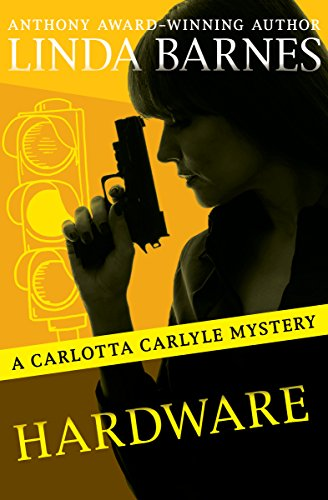 Hardware (The Carlotta Carlyle Mysteries Book 6) ()