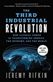 The Third Industrial Revolution: How Lateral Power Is Transforming Energy, the Economy, and the World by Jeremy Rifkin Picture
