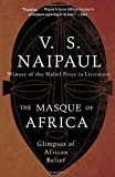 The Masque of Africa, V. S. Naipaul, 0307454991