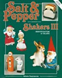 img - for Salt and Pepper Shakers, III: Identification and Values book / textbook / text book