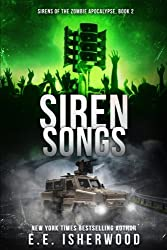 Siren Songs: Sirens of the Zombie Apocalypse, Book 2 (Volume 2)