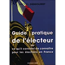 Guide pratique de l'électeur ou ce qu'il convient de connaître pour les élections en France