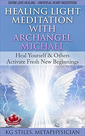 HEALING LIGHT MEDITATION WITH ARCHANGEL MICHAEL: Divine ...