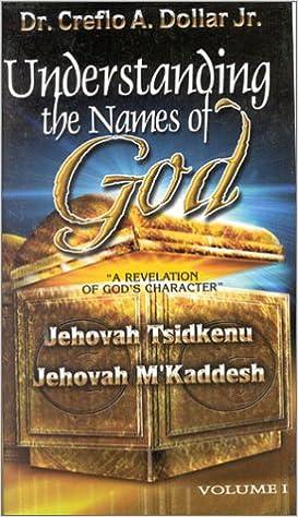 Understanding Names Of God V1 Creflo Dollar 0697818052330 Amazon