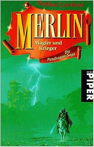 Stephen Lawhead - Merlin – Magier und Krieger (Pendragon 2)
