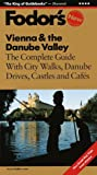Vienna and the Danube Valley, Fodor's Travel Publications, Inc. Staff, 0679000569