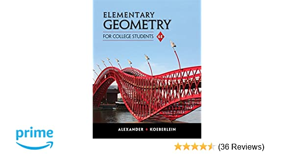 Elementary geometry for college students daniel c alexander elementary geometry for college students daniel c alexander geralyn m koeberlein 9781285195698 amazon books fandeluxe Choice Image