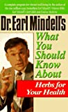 What You Should Know about Herbs for Your Health, Earl L. Mindell and Virginia L. Hopkins, 0879837497