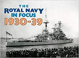 Book The Royal Navy in Focus 1930-39