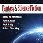 The Best of Fantasy and Science Fiction Magazine, May-June 2003 | Barry M. Malzberg,John Kessel,Jack Cady,Robert Sheckley