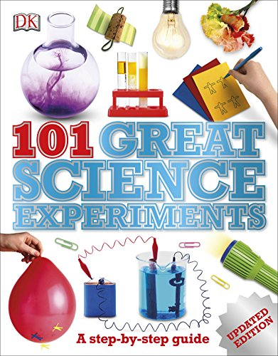 101 Great Science Experiments: A Step-by-Step Guide (Science Experiments For 2 3 Year Olds)