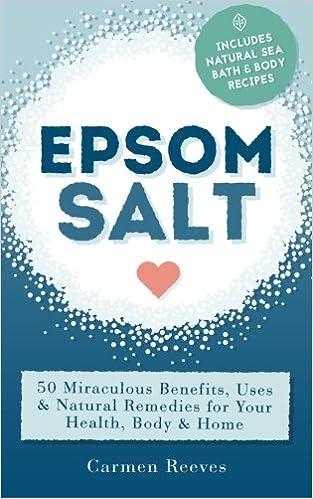 Epsom Salt: 50 Miraculous Benefits, Uses & Natural Remedies