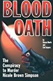 img - for Blood Oath: The Conspiracy to Murder Nicole Brown Simpson book / textbook / text book