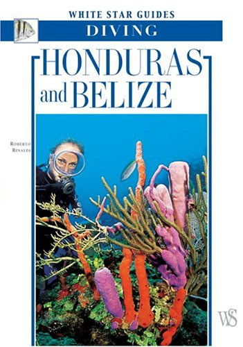 Honduras And Belize: White Star Guides Diving