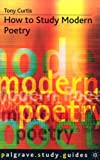 How to Study Modern Poetry (How to Study Literature)