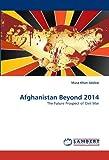Afghanistan Beyond 2014, Musa Khan Jalalzai, 3844380442