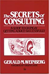 The Secrets of Consulting: A Guide to Giving and Getting Advice Successfully Paperback