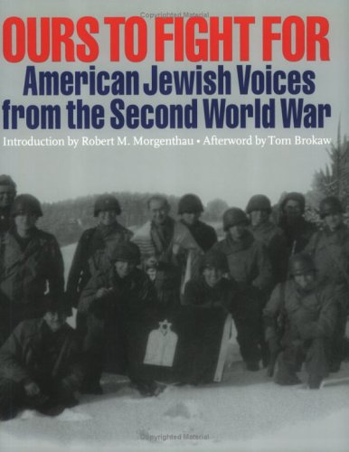 Read Online Ours To Fight For: American Jewish Voices From the Second World War ebook