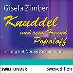 Knuddel und sein Freund Popoloff | Gisela Zimber