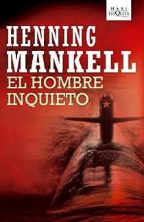 El hombre inquieto par Mankell