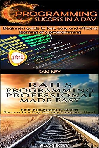 Kostenlose Hörbücher-Downloads für iTunes Programming #11:C Programming Success in a Day & Rails Programming Professional Made Easy (C Programming, C++programming, C++ programming language, Rails ... Android Programming, Ruby, Rails, PHP, CSS)