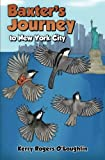 Baxter's Journey to New York City (Baxter's Great Adventures)