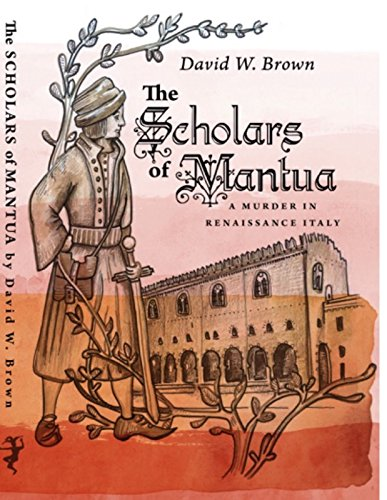 The Scholars of Mantua: A Murder in Renaissance Italy