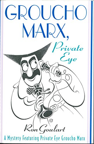 Groucho Marx, Private Eye: A Mystery Featuring Private Eye Groucho Marx (Mysteries Featuring Groucho Marx Book 2)