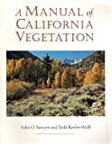 A Manual of California Vegetation, Sawyer, John and Keeler-Wolf, Todd, 0943460263