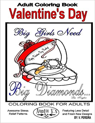 Adult Coloring Book Valentines Day Books For Adults Auntie V S Awesome Stress Relief Patterns Featuring Less Detail And Fresh