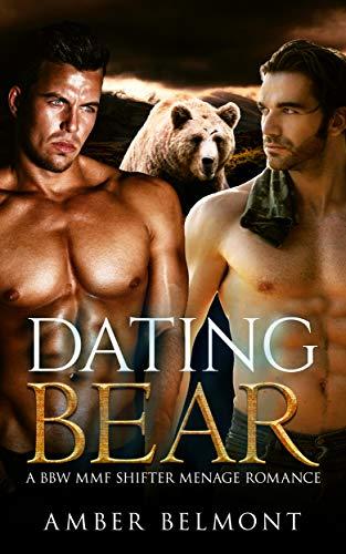 Dating Bear: A BBW MMF Shifter Menage Romance (Love Laid Bear Book 7)