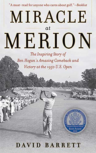 (Miracle at Merion: The Inspiring Story of Ben Hogan's Amazing Comeback and Victory at the 1950 U.S. Open)