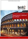 book2 Deutsch - Italienisch für Anfänger: Ein Buch in 2 Sprachen