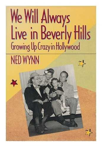 We Will Always Live in Beverly Hills: Growing Up Crazy in Hollywood by Ned Wynn - Beverly Hills In Shopping