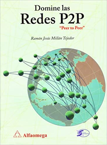 Domine Las Redes P2P - Peer to Peer (Spanish Edition): Ramon Jesus Millan Tejedor: 9789701512067: Amazon.com: Books