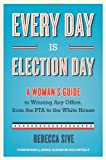 Every Day Is Election Day, Rebecca Sive, 1613746628