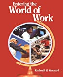 Entering the World of Work, Grady Kimbrell and Ben S. Vineyard, 0026767309