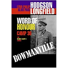 Word of Honour: Camp 30: Bowmanville
