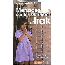 MENACES SUR LES CHRÉTIENS D'IRAK