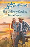 Her Unlikely Cowboy, Debra Clopton, 0373878834