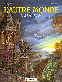 L'autre monde, tome 1 : Le Pays roux par Rodolphe