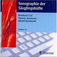 Sonographie der Säuglingshüfte. CD-ROM für Windows 95/98/NT 4.0 und MacOS ab 8.0