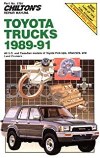 Chiltons Repair Manual: Toyota Trucks 1989-1991: All U.S. and Canadian Models of