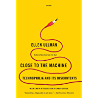 Close to the Machine: Technophilia and Its Discontents